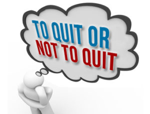 Career Change That Will Work for You To Quit or Not To Quit