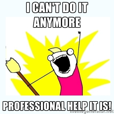 Professional help it is!